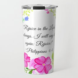 """""""Rejoice in the Lord always."""" Philippians 4:4 Travel Mug"""