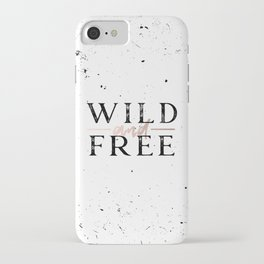 Wild and Free Rose Gold on White iPhone Case