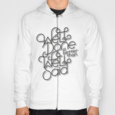 Well Done is better than Well Said Hoody