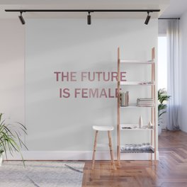 The future is female - rosegold Wall Mural
