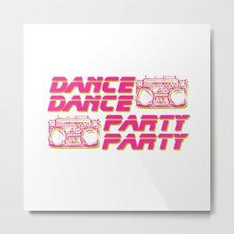 Dance Dance Party Party Metal Print