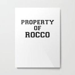 Property of ROCCO Metal Print