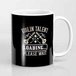 Violin - Violin Talent Loading Coffee Mug