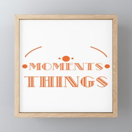 IT'S ALL ABOUT THE MOMENTS Inspiration - Collect Moments not Things T-shirt Design for Travelers  Framed Mini Art Print