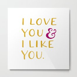 I love you & I like you -- Yellow Metal Print