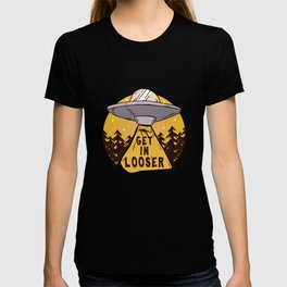UFO Space Ship Alien Abduction Get In Loser Outerspace Gift T-shirt
