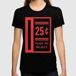 Push To Reject Quarters | Arcade Game T-shirt