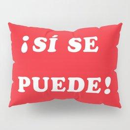 Sí se puede Pillow Sham