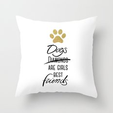Dogs are girls best friends! Throw Pillow