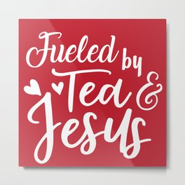 Tea & Jesus Metal Print
