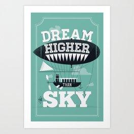 Dream Higher Art Print