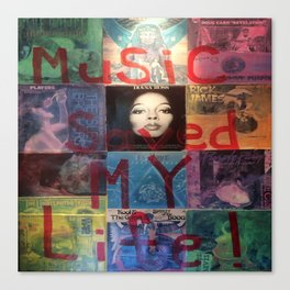Music Saved My Life by T'Mculus' Soul Canvas Print