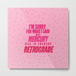 Mercury Retrograde pt. 2 Metal Print