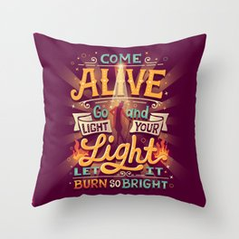 Come Alive Throw Pillow