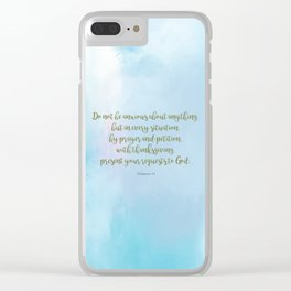 Do Not Be Anxious, Philippians 4:6 Clear iPhone Case