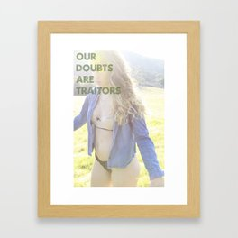 Our Doubts are Traitors Framed Art Print