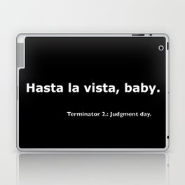 Terminator 2 quote Laptop & iPad Skin