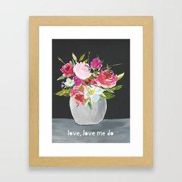 Love Me Do Flowers Framed Art Print