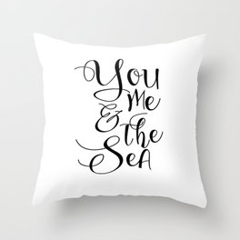 PRINTABLE Art,You Me And The Sea,You And Me,Love Sign,Love Quote,Travel Poster,Romantic Print,Gift F Throw Pillow