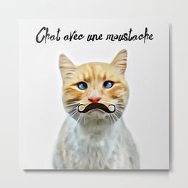 chat avec une moustache (Cat with a mustache in French) Metal Print