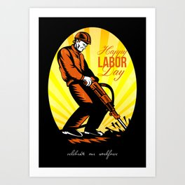Celebrating Our Workforce Happy Labor Day Poster Art Print