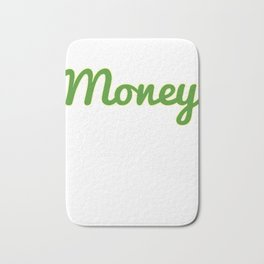 Dollar Money T-shirt Design For those who have a lot of Money out There Here's the perfect one! Bath Mat