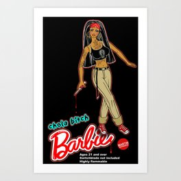 Chola Bitch Barbie Art Print