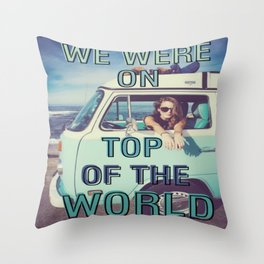 We were on top of the world Throw Pillow