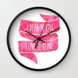 I Read To Live, I Live To Read - Pink Wall Clock
