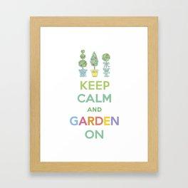 Keep Calm and Garden On Framed Art Print