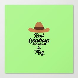 Real Cowboys are bon in May T-Shirt D11vb Canvas Print