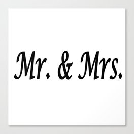 Mr. & Mrs. Canvas Print
