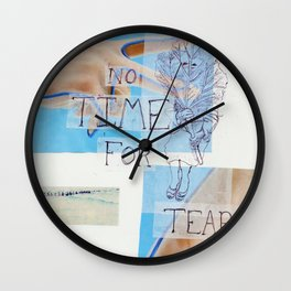 no time for tears Wall Clock