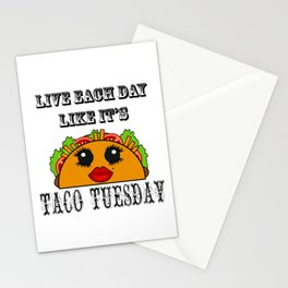 Live everyday as if it's Taco Tuesday Stationery Cards
