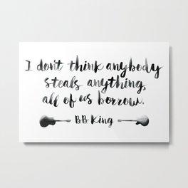 We All Borrow - BB King Metal Print