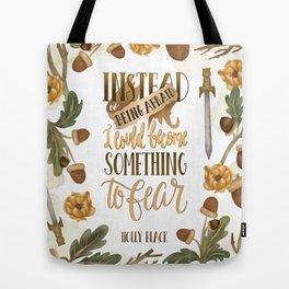 INSTEAD OF BEING AFRAID Tote Bag
