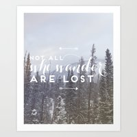 not all who wander Art Prints featuring Not all who wander... by E. Phillips - Creative Designer
