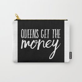 Queens get the Money Carry-All Pouch