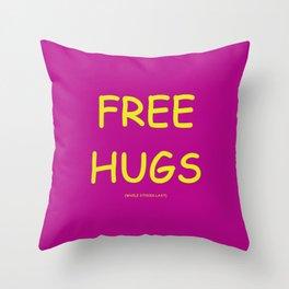 Free Hugs While Stocks Last Throw Pillow