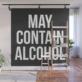 May Contain Alcohol Funny Quote Wall Mural