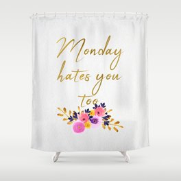 Monday hates you too - Flower Collection Shower Curtain