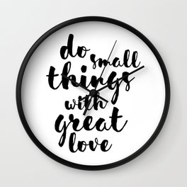 Do Small Things with Great Love Handwritten Quote Wall Clock