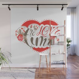 Time to Love Wall Mural