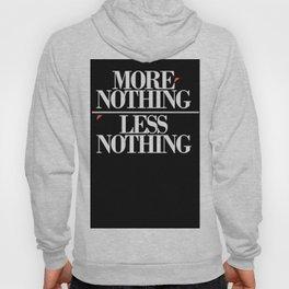 More/Less Nothing—art print/nihilism Hoody