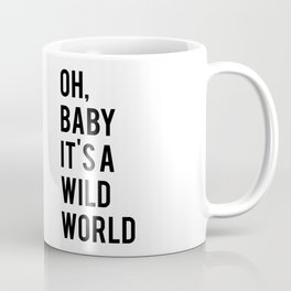 Love Quote Oh Baby It's A Wild World Anniversary Gift For Him For Her Wall Quote Quote Print Art Coffee Mug
