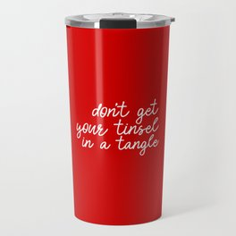 Don't get your tinsel in a tangle Travel Mug