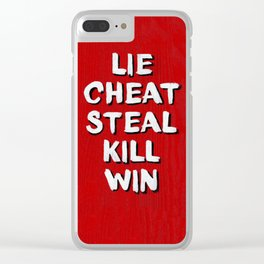 Lie Cheat Steal Kill Win Clear iPhone Case
