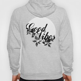 Good Vibes B&W Hoody