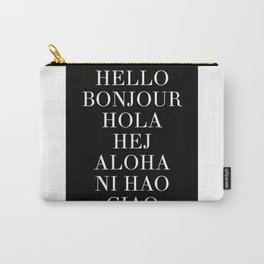 HELLO BONJOUR HOLA HEJ ALOHA NI HAO CIAO Carry-All Pouch