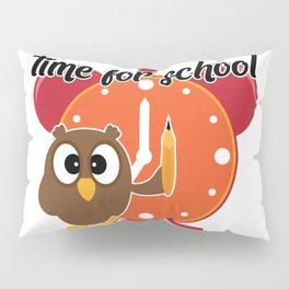 Time for school Pillow Sham